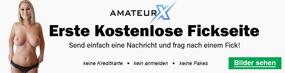 Erste KOSTENLOSE AmateurX Fick-Seite - FickDate X-Community, Ficken ohne Verpflichtungen & ohne wenn und aber!